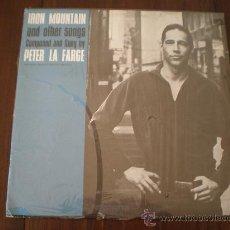 Discos de vinilo - PETER LA FARGE - IRON MOUNTAN AND OTHER SONGS - (ESPAÑA-FOLKWAYS-197?) PRECINTADO - FOLK LP + INSERT - 24977720