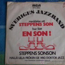 Discos de vinilo: SVERIGES JAZZ BAND (STEPPENS SONSON - HALLA LILLA FROKEN GE MIG DOKTOR JAZZ) 1971 SWEDEN SINGLE45 . Lote 9623764