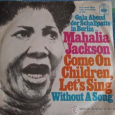 Discos de vinilo: MAHALIA JACKSON (WITHOUT A SONG - COME ON CHILDREN, LET'S SING) GERMANY SINGLE45 CBS. Lote 9624133