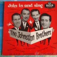 Discos de vinilo: JOIN IN AND SING WITH THE JOHNSTON BROTHERS (CHARLESTON - YES SIR,THAT'S MY BABY - CALIFORNIA HERE I. Lote 9627929