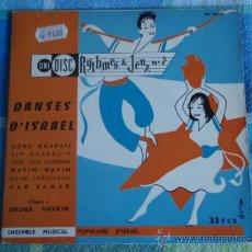 Discos de vinilo: ENSEMBLE MUSICAL POPULAIRE D'ISRAEL 'DANSES D'ISRAEL Nº1' (HORA AGADATI - EIM BAARAZIM - HAR VAGAR. Lote 9627727