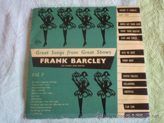 FRANK BARCLEY HIS PIANO AND RHYTHM ' GREAT SONGS FROM GREAT SHOWS' VOL.3 EP45 METRONOME (Música - Discos - Singles Vinilo - Orquestas)