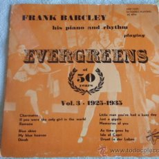 Discos de vinilo: FRANK BARCLEY HIS PIANO AND RHYTHM 'EVERGREENS OF 50 YEARS VOL.3 1925-1935' EP45 METRONOME. Lote 9698302