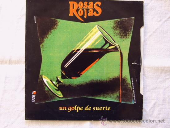 ROSAS ROJAS - UN GOLPE DE SUERTE - 1991 (Música - Discos - Singles Vinilo - Grupos Españoles de los 90 a la actualidad)