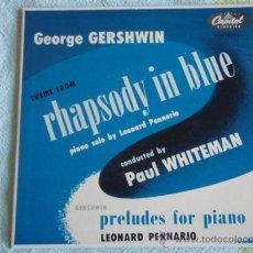 Discos de vinilo: LEONARD PENNARIO PIANO SOLO BY PAUL WHITEMAN (THREE PRELUDES FOR PIANO - RHAPSODY IN BLUE). Lote 9699157