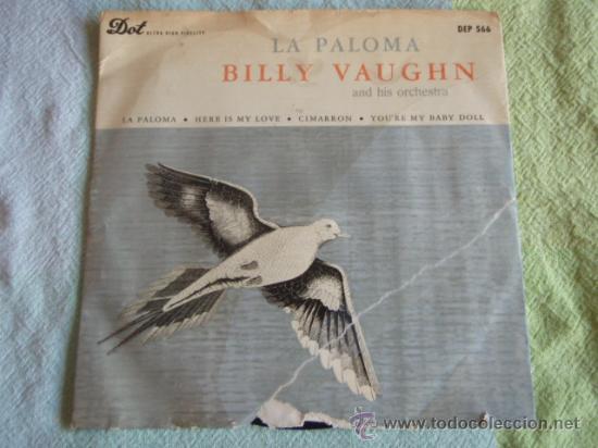 BILLY VAUGHN & HIS ORCHESTRA (LA PALOMA - HERE IS MY LOVE - CIMARRON - YOU'RE MY BABY DOLL) EP45 (Música - Discos de Vinilo - EPs - Orquestas)