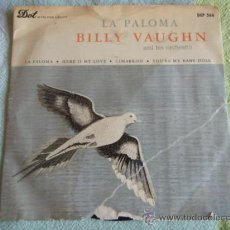 Discos de vinilo: BILLY VAUGHN & HIS ORCHESTRA (LA PALOMA - HERE IS MY LOVE - CIMARRON - YOU'RE MY BABY DOLL) EP45. Lote 9699728