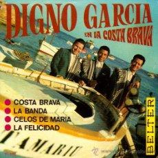 Discos de vinilo: DIGNO GARCIA EN LA COSTA BRAVA / COSTA BRAVA / LA BANDA / CELOS DE MARIA / LA FELICIDAD. Lote 9700904