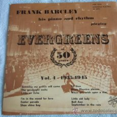 Discos de vinilo: FRANK BARCLEY HIS PIANO AND RHYTHM (EVERGREENS OF 50 YEARS VOL.4 1935-1945) EP45 METRONOME. Lote 9710952