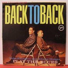 Discos de vinilo: DUKE ELLINGTON AND JOHNNY HODGES PLAY THE BLUES ( BACK TO BACK ) LP33. Lote 1019725