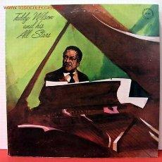Discos de vinilo: TEDDY WILSON AND HIS ALL STARS LP33. Lote 1025932