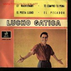 Discos de vinilo: MUSICA GOYO - EP VINILO - LUCHO GATICA - ET MAINTENANT + 3 - *CC99. Lote 23286835
