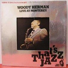 Discos de vinilo: WOODY HERMAN LIVE AT MONTEREY 'THAT'S JAZZ ' 1976 - GERMANY LP33 ATLANTIC. Lote 1031437