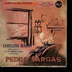 Discos de vinilo: MUSICA GOYO - EP VINILO - PEDRO VARGAS - CABELLERA BLANCA - *AA98. Lote 22778628