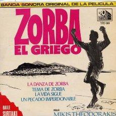 Discos de vinilo: ZORBA EL GRIEGO-TEMA DE ZORBA/LA DANZA DE ZORBA/UN PECADO IMPERDONABLE / LA VIDA SIGUE. Lote 23746599