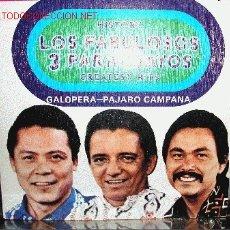 Discos de vinilo: LOS FABULOSOS 3 PARAGUAYOS GALOPERA / PÁJARO CAMPANA. Lote 25863950