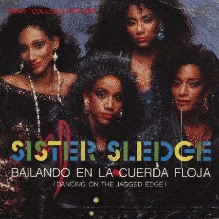 SISTER SLEDGE (Música - Discos - Singles Vinilo - Jazz, Jazz-Rock, Blues y R&B)