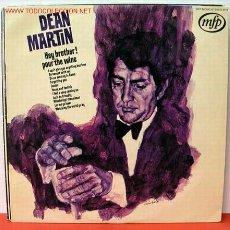 Discos de vinilo: DEAN MARTIN ( HEY BROTHER! POUR THE WINE ) LP33. Lote 1068242
