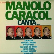 Discos de vinilo: DISCO L. P. DE VINILO MANOLO CARACOL CANTA…: AZUCENA, ECOS DEL PENAL, CURRO MÍO, ALEGRÍA DE CÁDIZ, M. Lote 24951105