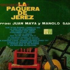 Discos de vinilo: DISCO L. P. DE VINILO DE LA PAQUERA DE JEREZ: QUE TE HE QUERÍO, COMO LA SEA, LA VEN LAS ACEITUNAS, E. Lote 24951104