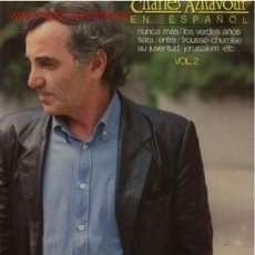 Discos de vinilo: 2 DISCOS L. P. DE VINILO DE CHARLES AZNAVOUR EN ESPAÑOL: NUNCA MÁS, CUANDO NO PUEDA MÁS, LOS VERDES. Lote 24753771