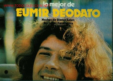 DISCO L. P. DE VINILO LO MEJOR DE EUMIR DEODATO: NOCHES DE BLANCO SATÉN, ASÍ HABLÓ ZARATHUSTRA, PREL (Música - Discos - LP Vinilo - Étnicas y Músicas del Mundo)