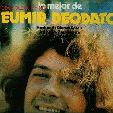 Discos de vinilo: DISCO L. P. DE VINILO LO MEJOR DE EUMIR DEODATO: NOCHES DE BLANCO SATÉN, ASÍ HABLÓ ZARATHUSTRA, PREL. Lote 24993602