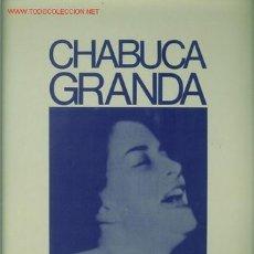 Discos de vinilo: DISCO L. P. DE VINILO DE CHABUCA GRANDA: LA FLOR DE LA CANELA, EL DUEÑO AUSENTE, ESE ARAR EN EL MAR,. Lote 24773190