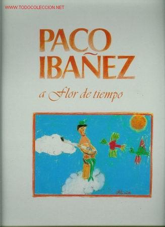 DISCO L. P. DE VINILO PACO IBAÑEZ, A FLOR DE TIEMPO: TRISTE HISTORIA, ROMANCE DEL CONDE NIÑO, ROMANC (Música - Discos - LP Vinilo - Cantautores Españoles)