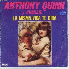 Discos de vinilo: ANTHONY QUINN Y CHARLIE DISCO SINGLE 452132 WEA 1983 SPA. Lote 7531895