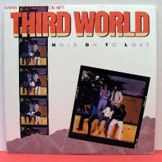 Discos de vinilo: THIRD WORLD ( HOLD ON TO LOVE ) LP33. Lote 1129223