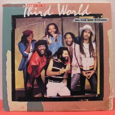 Discos de vinilo: THIRD WORLD ( ALL THE WAY STRONG ) LP33. Lote 1129227