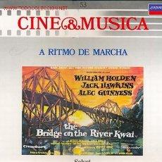 Discos de vinilo: CINE & MUSICA, A RITMO DE MARCHA ,TEMAS SELECCIONADOS DE LAS PELICULAS EL PUENTE SOBRE EL RIO KWAI. Lote 24225075