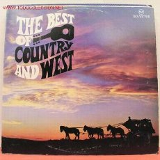 Discos de vinilo: THE BEST OF COUNTRY AND WEST ( VARIOS ) LP33. Lote 1186205