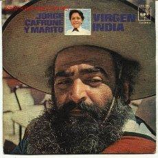 Discos de vinilo: JORGE CAFRUNE Y MARITO VIRGEN INDIA - YO SOY PURAJHEY - SINGLE 45 R.P.M.. Lote 1235849