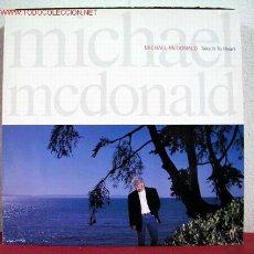 Discos de vinilo: MICHAEL MCDONALD ( TAKE IT TO HEART ) 1990 - GERMANY LP33 REPRISE RECORDS. Lote 1272789