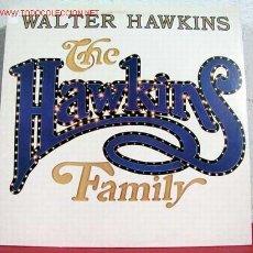 Discos de vinilo: THE HAWKINS FAMILY ( WALTER HAWKINS ) LP33. Lote 1277273