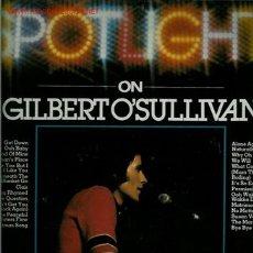 Discos de vinilo: 2 DISCOS DE VINILO L.P. DE GILBERT O'SULLIVAN, SPOTLIGHT CON SUS MEJORES CANCIONES: GET DOWN, OOH BA. Lote 24993615