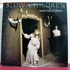 Discos de vinilo: SLOW CHILDREN ( MAD ABOUT TOWN ) 1982 LP33. Lote 1529989