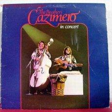 Discos de vinilo: THE BROTHERS CAZIMERO IN CONCERT 1977 LP33. Lote 1538683