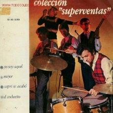 Discos de vinilo: DISCO SENCILLO DE COLECCIÓN SUPERVENTAS: YO SOY AQUÉL, MEJOR, CAPRI SE ACABÓ Y EL COCHECITO. DISCO R. Lote 25705367