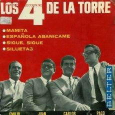 Discos de vinilo: DISCO SENCILLO DE LOS 4 DE LA TORRE: MAMITA, ESPAÑOLA ABANÍCAME, SIGUE, SIGUE Y SILUETAS. DE BELTER.. Lote 25705368