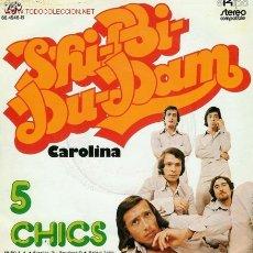 Discos de vinilo: DISCO SENCILLO DE 5 CHICS: SHI BI DU DAM Y CAROLINA. DE UNIC Y EKIPO. . Lote 25736278
