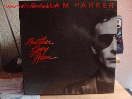 GRAHAM PARKER ----- ANOTHER GREY AREA (Música - Discos - LP Vinilo - Pop - Rock - New Wave Extranjero de los 80)