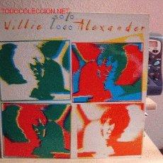 Discos de vinilo: WILLIE LOCO ALEXANDER LP. Lote 5742305