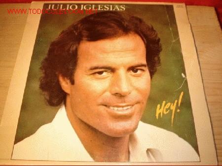DISCO LP DE JULIO IGLESIAS - HEY! -. AÑO 1980. (Música - Discos - LP Vinilo - Solistas Españoles de los 50 y 60)