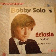 Discos de vinilo: BOBBY SOLO - GELOSIA (CELOS). Lote 25319181