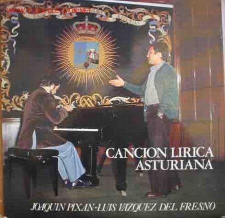 CANCION LIRICA ASTURIANA, JOAQUIN PIXAN, LUIS VAZQUEZ DEL FRESNO (Música - Discos - LP Vinilo - Otros estilos)
