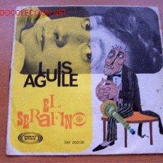 Discos de vinilo: LUIS AGUILÉ - EL SERÁFICO - SONOPLAY - 45 RPM - 1967. Lote 1899704