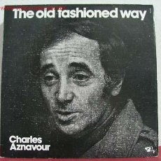 Discos de vinilo: CHARLES AZNAVOUR ( THE OLD FASHIONED WAY ) 1972 LP33. Lote 1902774